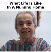"""Life, Memes, and Home: What Life Is Like  In A Nursing Home """"Don't cast me away at old age, and when I lose my strength and my ability, don't let me go."""""""