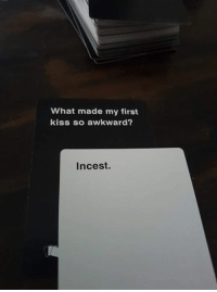 When you play CaH with the Lannisters •Sirius Stark•: What made my first  kiss so awkward?  incest. When you play CaH with the Lannisters •Sirius Stark•
