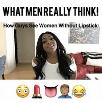 "Memes, 🤖, and Song: WHAT MENREALLY THINK!  How Guys see women without Lipstick! NEWVIDEO It took some years... but I think I'm pretty sure I've cracked the code to what guys truly think of us 😩🤦🏾‍♀️🍒🍑 It's like we see two completely different images! Lmao. 👅😂😂😂 ➖➖➖➖➖➖➖➖➖➖➖➖➖➖➖ Feat. @word_play_jei Song ""Maniac""- Jhené Aiko ""Da Baddest B***h"" - Trina TAG 3 Friends 😘 ➖➖➖➖➖➖➖➖➖➖➖➖➖➖➖ comedy bae BaeGoals relationshipgoals tacotuesday breakup tumblr tuesday niggasbelike bitchesbelike makeuptutorial makeup AlexaAmour funnymemes funnyposts funny beat"