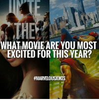 Memes, Movie, and Baby: WHAT MOVIE ARE YOU MOST  EXCITED FOR THIS YEAR?  I'm honestly really excited for Baby Driver. MarvelousJokes
