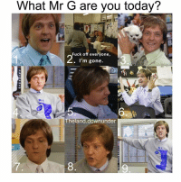 I'm a mix of 3&7: What Mr G are you today?  ia  Fuck off everyone,  . I'm gone.  5  6  Theland.downunder  ar G  8  9 I'm a mix of 3&7