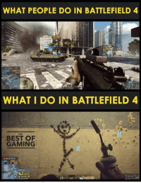 I know I'm not the only one to do that... I hope.: WHAT PEOPLE DO IN BATTLEFIELD 4  WHAT I DO IN BATTLEFIELD 4  BEST OF  GAMING I know I'm not the only one to do that... I hope.