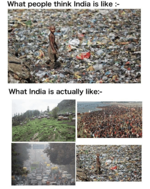 Self burn meme. Oh wait Indians are already burnt.: What people think India is like  What India is actually like: Self burn meme. Oh wait Indians are already burnt.