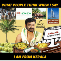 Scenee aan machane !xD: WHAT PEOPLE THINK WHEN I SAY  Our National  Monument  BACK  BENCHERS  u THE BACKBENCHERS  (virus-free)  OR Menon  OR Nar  Nair I AM FROM KERALA Scenee aan machane !xD