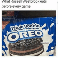 No doubt.   Snap👻: NationOfHoops: What Russell Westbrook eats  before every game  Double  Stuf  Triple Double  @NBAMEMES No doubt.   Snap👻: NationOfHoops