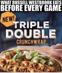 Russell Westbrook's pregame meal. #Thunder Nation: WHAT RUSSELLWESTBROOKEATS  BEFORE EVERY GAME  NEW!  TRIPLE  DOUBLE  CRUNCH WRAP  @NBAMEMES Russell Westbrook's pregame meal. #Thunder Nation