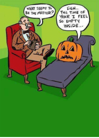 Memes, Time, and 🤖: WHAT SEEMs To  BE THE MATTERTHS TiME oF  SİGH  YEAR I FEEL  So EMPTY  INSİDE Perfect for Hollow ween.  #UnKNOWN_PUNster