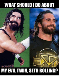 """WHAT TO DO?  Man, how I miss my WWE Commissioner days from 2000 - where everyday was a nice day! These days, every day is a tough day - I feel like John Lennon when he sang """"Nobody told me there'd be days like these. Strange days indeed! Most peculiar momma!"""" What would a suitable punishment for Seth Rollins be? I'm tempted to give him a pass, but then I would be inviting every #WWE Superstar to walk all over me.: WHAT SHOULD IDO ABOUT  MY EVIL TWIN, SETH ROLLINSP WHAT TO DO?  Man, how I miss my WWE Commissioner days from 2000 - where everyday was a nice day! These days, every day is a tough day - I feel like John Lennon when he sang """"Nobody told me there'd be days like these. Strange days indeed! Most peculiar momma!"""" What would a suitable punishment for Seth Rollins be? I'm tempted to give him a pass, but then I would be inviting every #WWE Superstar to walk all over me."""