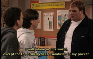Being Alone, World, and MeIRL: What spopular a nod always right  walk alone in this world  except for the grilled cheese sandwich in my pocket. meirl