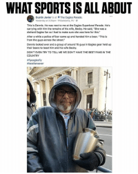 "This is awesome 🙏💯 @espn WSHH: WHAT SPORTS IS ALL ABOUT  Dustin Javier is at The Eagles Parade.  Yesterday at 2:24pm Philadelphia, PA  This is Dennis. He was next to me at the Eagles Superbowl Parade. He's  carrying with him the remains of his wife, Becky. He said, ""She was a  diehard Eagles fan so I had to make sure she was here for this.""  After a while a police officer came up and handed him a beer. ""This is  from the guys across the street.""  Dennis looked over and a group of around 15 guys in Eagles gear held up  their beers to toast him and his wife Becky.  DON'T EVEN TRY TO TELL ME WE DON'T HAVE THE BEST FANS IN THE  COUNTRY  This is awesome 🙏💯 @espn WSHH"