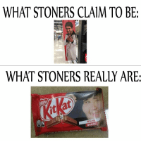 Break, What, and Really: WHAT STONERS CLAIM TO BE:  WHAT STONERS REALLY ARE:  este  at  2S  Energ  M'Lady  BREAK  10s https://t.co/ALKlsjpFJU
