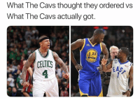 Cavs, Celtic, and Nba: What The Cavs thought they ordered vs  What The Cavs actually got.  23  CELTIC  4  EAs 😭😭 Who made this?