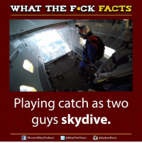 😆 skydiving goals!: WHAT THE FCK FACTS  Playing catch as two  guys skydive.  Cui adiplywtffacts  FB.com/WhatTheFacts  @WhatTheFFacts, 😆 skydiving goals!