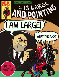 Tumblr, Blog, and Fuck: WHAT THE FUCK!  IS  LARGE  IS LARG  I AM LARGE  WHAT THE FUCK?  2  He Is  POINTING baronvonbaron:   no piece of lovingly-crafted spiderverse fan art could possibly convey how much i absolutely adored this movie, so have this instead