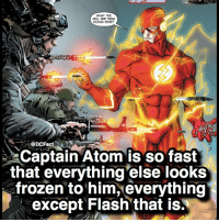 Frozen, Memes, and Hell: WHAT THE  HELL ARE YOU  DOING HERE?  DCFact  Captain Atom is so fast  that everything else looks  frozen to him, everything  except Flash that is. Who's your favourite speedster? ⚡️