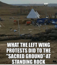 "(GC): WHAT THE LEFT WING  PROTESTS DID TO THE  ""SACRED GROUND AT  STANDING ROCK (GC)"