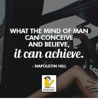 Life, Memes, and Respect: WHAT THE MIND OF MAN  CAN CONCEIVE  AND BELIEVE  it can achieve.  NAPOLEON HILL  Vasrus.com, lnc  @vasrue2 What the mind can conceive and believe it can achieve. Napoleon Hill That statement deserves to be read aloud what the mind can conceive and believe it can achieve. If you think you can work from home and have a business income of 5 to $10,000 a month you can achieve it. If you think you can be an actor or actress you can achieve it. If you think you can become something great you can achieve it. It's all about what you believe to be true and you can achieve it. In the same respect if you think that you're going to be a failure guess what you are going to be a failure. Program your mind for success so you can achieve the things that you want in life. Like this post comment or like share with a friend who needs this today. For more great content follow @vasrue2.