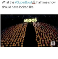 Funny, Migos, and Superbowls: What the #SuperBowl halftime show  should have looked like  MIGOS Fr🔥🔥