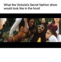 Fashion, Funny, and The Hood: What the Victoria's Secret fashion show  would look like in the hood True lmaooo 😂😂😂 (song: DRAM - ILL NANA ft. Trippie Redd)