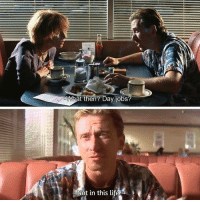 Pulp Fiction #moviequotes #quotes #tarantino #pulpfiction #quentintarantino: What then? Day jobs?  Not in this life Pulp Fiction #moviequotes #quotes #tarantino #pulpfiction #quentintarantino
