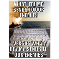 America, Facebook, and Instagram: WHAT TR  SENDS TO OUR  ENEMIES  VERSUS  WHAT  OBAMA SENDS TO  OUR ENEMIES Some of y'all don't understand how true this is... tomahawk trumpmemes liberals libbys democraps liberallogic liberal maga conservative constitution presidenttrump resist stupidliberals merica america stupiddemocrats donaldtrump trump2016 patriot trump yeeyee presidentdonaldtrump draintheswamp makeamericagreatagain trumptrain triggered CHECK OUT MY WEBSITE🌐 thetypicalliberal.net Add me on Snapchat and get to know me. Don't be a stranger: thetypicallibby Partners: @theunapologeticpatriot 🇺🇸 @too_savage_for_democrats 🐍 @thelastgreatstand 🇺🇸 @always.right 🐘 @keepamerica.usa ☠️ @republicangirlapparel 🎀 @drunkenrepublican 🍺 TURN ON POST NOTIFICATIONS! Make sure to check out our joint Facebook - Right Wing Savages Joint Instagram - @rightwingsavages