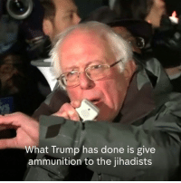 "Bernie Sanders, Memes, and Supreme Court: What Trump has done is give  ammunition to the jihadists ""We do not hate the Muslim people and we want them to know that. So we say to President Trump: rescind that ban.""  Bernie Sanders and Congressional Democrats rally on the steps of the Supreme Court, pledging to fight President Trump's travel ban."