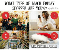 - breaonna: WHAT TYPE OF BLACK FRIDAY  SHOPPER ARE YOU???  ajeellul tele  WAKEMEWHENITISCOVER - breaonna