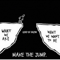 Goals, Memes, and Faith: WHAT  WHAT  LEAP OF FAITH  WE  WE WANT  ARE  TO BE  MAKE THE JUMP Take a leap of faith, believe in yourself. Make your goals into reality.