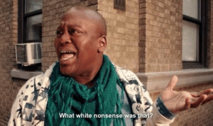 White, Nonsense, and Thing: What white nonsense was that? The strange thing about the johnsons | Moods asf | Rigolo