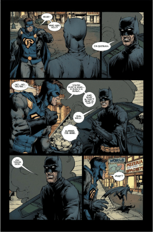 "superhero-news:  ""I'm Batman"" (Batman #1): WHAT  WHO ARE  YOU?  I'M BATMAN.  NO...NO.  YOU'RE.  YOU'RE  JUST A MAN...  A MANINA  MASK.  AND  WHAT  S THAT  WHAT I  THAT  YESI  WELL  ALFRED  I'M HERE.  LD  OH  THANK  GOD  ZE  BEER WINES LIOU  PAGHE  WHAT? superhero-news:  ""I'm Batman"" (Batman #1)"