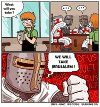 So Saladin is a leader in Civ VI.  Did somebody say Deus Vult?: what  will you  take?  DEUS  WE WILL  TAKE  JERUSALEM  MKS-BNC MICOSE BUBONICA So Saladin is a leader in Civ VI.  Did somebody say Deus Vult?