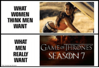 😂: WHAT  WOMEN  THINK MEN  WANT  WHAT  MEN  GAME THRONES  REA SEASON 7  WANT  The moroccan throne 😂