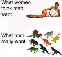 From 8Fail: What women  think men  want  What men  really want From 8Fail