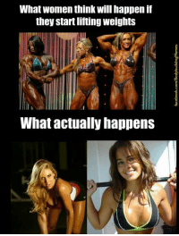 Ass, Fucking, and Life: What women think will happen if  they startliftingweights  What actually happens Ladies and gents: Charmy here. 
