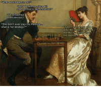 in the bedroom: What would Magnus do?*  But if I take the piece wil  she sacrifice to gain initiative?*  Im ahead but  I feel nervous*  *She didn't even play the mainline  what is her strategy?*  I don't even know how to  play like chess, he said the  wanted to play games in  . the bedroom  CLASSICALART MEMES  acebook.com/elassicalartmemes