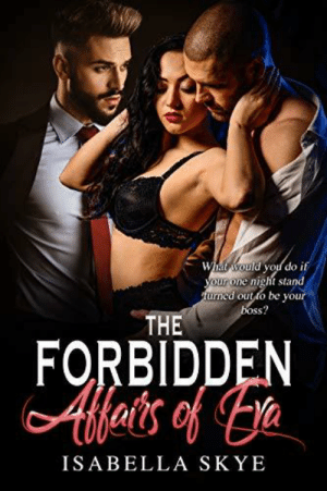lifepro-tips: The Forbidden Affairs Of Eva: What would you do if  nig  your one night stand  turned out to be your  boss?  THE  FORBIDDEN  Afets of a  ISABELLA SKYE lifepro-tips: The Forbidden Affairs Of Eva