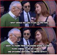 My favorite Stan Lee cameo was Big Hero 6, how about you? 9gag.com/tag/stan-lee?ref=tp: WHAT WOULD YOU LIKE TO SAY TO THE FANS  I WANT TO THANK THEM, FOR HAVING SPEND ALL THESE  YEARS COMING TO SEE MY CAMEOS  AND OFCOURSE WATCHING THE MOVIE WITH IT My favorite Stan Lee cameo was Big Hero 6, how about you? 9gag.com/tag/stan-lee?ref=tp