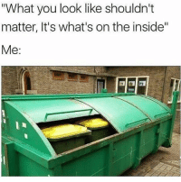 "Dank, Funny, and Lmao: What you look like shouldn't  matter, It's what's on the inside""  Me: smhhhh • • -Follow @svgnoah For More 💦 • • -Tags: meme memes trayvon funny smile followforfollow ifunny wet omg lmao rofl joke comedy likeforlike savage svgnoah lol laugh nochill offensive hood dank relatable edgy femanist filthyfrank donaldtrump optic"