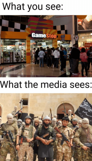 All terrorist.: What you see:  GameStop  EVERY  What the media sees: All terrorist.