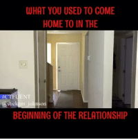 Gome: WHAT YOU USED TO GOME  HOME TO IN THE  FECTFUENT  stickem johnson  BEGINNING OF THE RELATIONSHIP