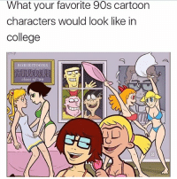 College, Memes, and Cartoon: What your favorite 90s cartoon  characters would look like in  college  SORIRITOONS  class of o This is too good 😂😂😂 @trapgodbart