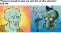 Grandma: What your grandma says you look like vs what you really  look like