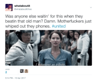 Blackpeopletwitter, Gif, and Old Man: whataboutit  whataboutitthoo  Was anyone else waitin' for this when they  beatin that old man? Damn. Motherfuckers just  whiped out they phones. #united  GIF  I volunteer as tribute  LIKES  2  9:14 PM-10 Apr 2017 <p>Not a single hero on that plane (via /r/BlackPeopleTwitter)</p>