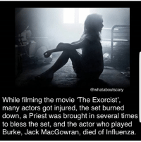 "Creepy, Memes, and Wow: @whataboutscary  While filming the movie ""The Exorcist',  many actors got injured, the set burned  down, a Priest was brought in several times  to bless the set, and the actor who played  Burke, Jack MacGowran, died of Influenza. Hm nice i guess.. -fer . . . haunted horror haunting creepy spooky scary terror exorcist sick sickness disease influenza movie wow creepyenemies"