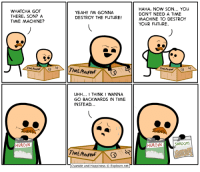 Dank, Future, and Heroin: WHATCHA GOT  THERE, SON? A  TIME MACHINE?  HEROIN  YEAH!! I'M GONNA  DESTROY THE FuTURE!  UHH... I THINK 1 WANNA  GO BACKWARDS IN TIME  INSTEAD...  TIME MACHINE  Cyanide and Happiness O Explosm.net  HAHA, NOW SON... YOU  DON'T NEED A TIME  MACHINE TO DESTROY  YOUR FUTURE.  SHROOMS  HEROIN