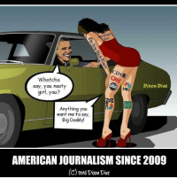 Whatcha Say: Whatcha  say, you nasty  Dixon Diaz  girl, you?  HURF  Anything you  want me to say,  Big Daddy!  AMERICAN JOURNALISM SINCE 2009  (C) 2016Dixon Diaz