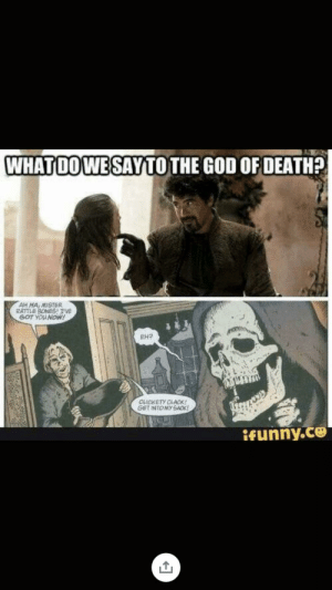 Just a meme dump to make space on my phone: WHATDOWE SAYTO THE GOD OF DEATH?  AH MA MISTER  RATTLE BONESTVE  GOT YOU NOW!  EH2  CLICKETY CLACK!  GET INTOMY SACK  ifunny.co Just a meme dump to make space on my phone