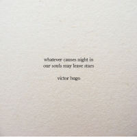 Stars, Victor Hugo, and Hugo: whatever causes night in  our souls may leave stars  victor hugo