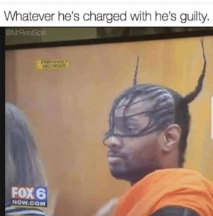 Fox, Com, and Now: Whatever he's charged with he's guilty.  @MrRealSpill  7500  RECORDED  FOX 6  NOW.COM accurate
