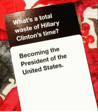 Cards Against Humanity just speakin' truths 😂👌 cardsagainsthumanity killary trumpmemes liberals libbys democraps liberallogic liberal maga conservative constitution presidenttrump resist thetypicalliberal typicalliberal merica america stupiddemocrats donaldtrump trump2016 patriot trump yeeyee presidentdonaldtrump draintheswamp makeamericagreatagain trumptrain triggered CHECK OUT MY WEBSITE AND STORE!🌐 thetypicalliberal.net-store 🥇Join our closed group on Facebook. For top fans only: Right Wing Savages🥇 Add me on Snapchat and get to know me. Don't be a stranger: thetypicallibby Partners: @theunapologeticpatriot 🇺🇸 @too_savage_for_democrats 🐍 @thelastgreatstand 🇺🇸 @always.right 🐘 @keepamerica.usa ☠️ @republicangirlapparel 🎀 @drunkenrepublican 🍺 TURN ON POST NOTIFICATIONS! Make sure to check out our joint Facebook - Right Wing Savages Joint Instagram - @rightwingsavages: What's a total  waste of Hillary  Clinton's time?  Becoming the  President of the  United States. Cards Against Humanity just speakin' truths 😂👌 cardsagainsthumanity killary trumpmemes liberals libbys democraps liberallogic liberal maga conservative constitution presidenttrump resist thetypicalliberal typicalliberal merica america stupiddemocrats donaldtrump trump2016 patriot trump yeeyee presidentdonaldtrump draintheswamp makeamericagreatagain trumptrain triggered CHECK OUT MY WEBSITE AND STORE!🌐 thetypicalliberal.net-store 🥇Join our closed group on Facebook. For top fans only: Right Wing Savages🥇 Add me on Snapchat and get to know me. Don't be a stranger: thetypicallibby Partners: @theunapologeticpatriot 🇺🇸 @too_savage_for_democrats 🐍 @thelastgreatstand 🇺🇸 @always.right 🐘 @keepamerica.usa ☠️ @republicangirlapparel 🎀 @drunkenrepublican 🍺 TURN ON POST NOTIFICATIONS! Make sure to check out our joint Facebook - Right Wing Savages Joint Instagram - @rightwingsavages